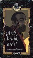Arde, Bruja, Arde. Abraham Merritt